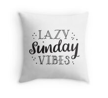 lazy sunday vibes Throw Pillow