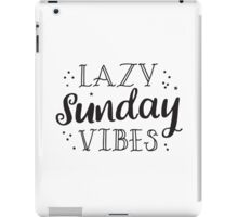 lazy sunday vibes iPad Case/Skin
