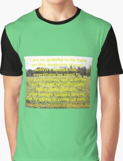 so grateful to be here on this awesome planet - quotation Graphic T-Shirt