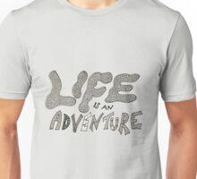 Life is an Adventure Unisex T-Shirt
