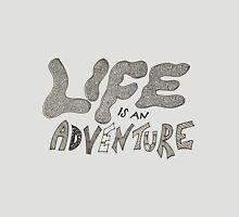 Life is an Adventure Unisex T-Shirt
