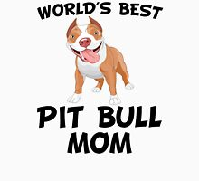 World's Best Pit Bull Mom Unisex T-Shirt