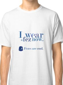 Fezes Are cool! Classic T-Shirt