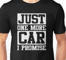 Just One More Care I Promise Unisex T-Shirt