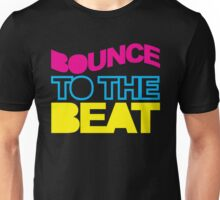 Bounce To The Beat Music Quote Unisex T-Shirt