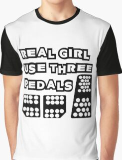 real girl use three pedals Graphic T-Shirt