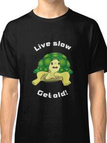 Live slow Classic T-Shirt