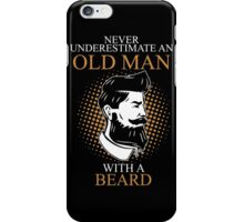 Never Underestimate An Old Man Beard iPhone Case/Skin