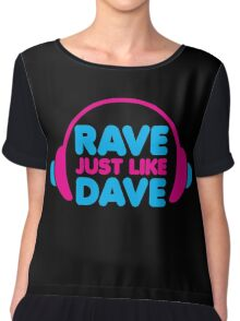 Rave Like Dave Music Quote Chiffon Top