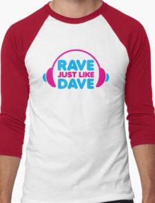 Rave Like Dave Music Quote Men's Baseball ¾ T-Shirt