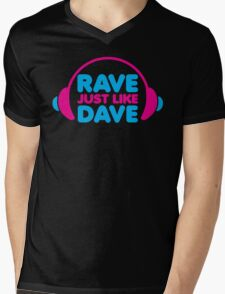 Rave Like Dave Music Quote Mens V-Neck T-Shirt