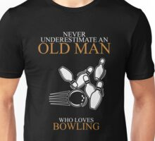 Never Underestimate An Old Man Bowling Unisex T-Shirt