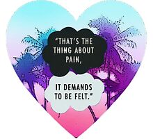 THAT'S THE THING ABOUT PAIN IT DEMENDS TO BE FELT TFIOS THE TAULT IN OUR STARS TUMBLR STICKER SHIRT ETC by madebydidi