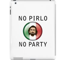No Pirlo, No Party iPad Case/Skin