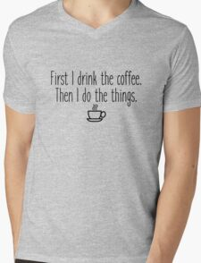 Gilmore Girls - First I drink the coffee Mens V-Neck T-Shirt