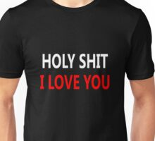 Funny love, Holly Shit Unisex T-Shirt
