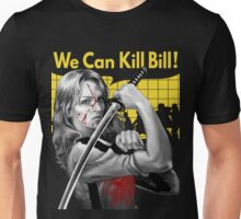 We Can Kill Bill Unisex T-Shirt