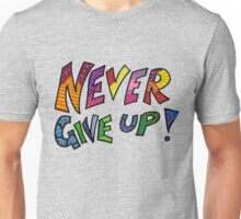 Never Give Up (Coloured) Unisex T-Shirt