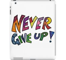 Never Give Up (Coloured) iPad Case/Skin