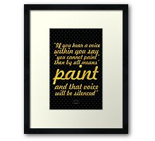"If you hear a voice... ""Vincent Van Gogh"" Inspirational Quote Framed Print"
