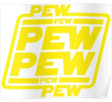 PEW PEW PEW T-SHIRT Poster
