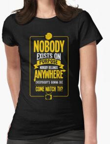 Nobody Exists on Purpose T-Shirt - Best Gift Ideas Womens Fitted T-Shirt