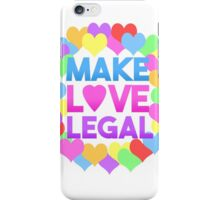 Make Love Legal – LGBTQ* pride and advocacy iPhone Case/Skin