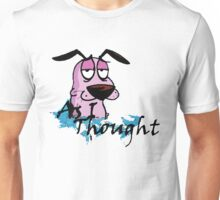 Courage Dog Was Thought Unisex T-Shirt
