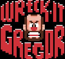 Wreck it Gregor by SaMtRoNiKa