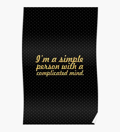 I'm a simple person... Inspirational Quote Poster