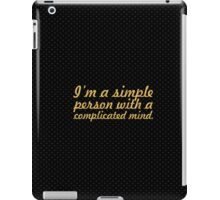 I'm a simple person... Inspirational Quote iPad Case/Skin