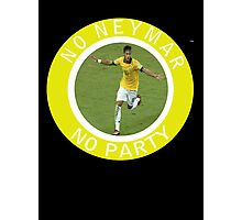 No Neymar, No Party Photographic Print