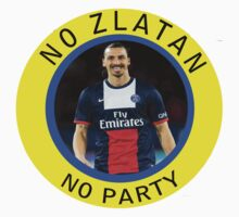 No Zlatan, No Party by LandoDesign