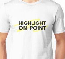 HIGHLIGHT ON POINT Unisex T-Shirt