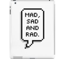 Mad, sad and rad. iPad Case/Skin