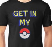 Get In My Pokeball Unisex T-Shirt