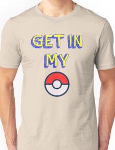 Get In My Pokeball Unisex T-Shirt