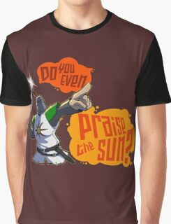 Do you even praise the sun? Graphic T-Shirt