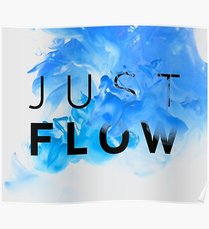 JUST FLOW BLUE Poster