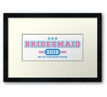 Bridesmaid Team T-shirt - One Last Fling Before The Ring Framed Print
