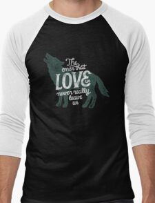 The Ones That Love Us Never Really Leave Us Men's Baseball ¾ T-Shirt