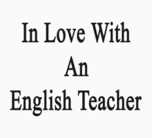 In Love With An English Teacher  by supernova23