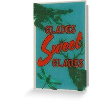 Glades Sweet Glades Greeting Card
