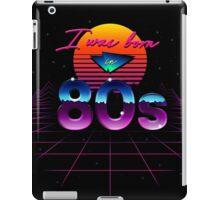 I was born in 80s iPad Case/Skin