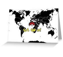 Lets Get Go-in!! Greeting Card