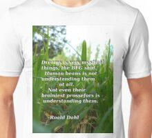 BFG quote - Roald Dahl Unisex T-Shirt