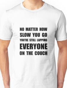 Lapping The Couch Unisex T-Shirt