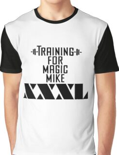 Training for Magic Mike XXXL Graphic T-Shirt