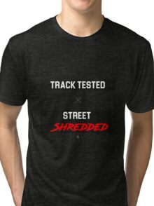 Track Tested - Street Shredded Tri-blend T-Shirt