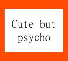 CUTE BUT PYSCHO tumblr inspired Kids Tee